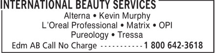 International Beauty Services (780-454-3388) - Display Ad - Alterna • Kevin Murphy L'Oreal Professional • Matrix • OPI Pureology • Tressa