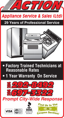 Action Appliance Service & Sales Ltd (204-697-3322) - Display Ad - Appliance Service & Sales (Ltd ) 29 Years of Professional Service Factory Trained Technicians at Reasonable Rates 1 Year Warranty  On Service 292-8492292-8492 204 Prompt City-Wide Response  Appliance Service & Sales (Ltd ) 29 Years of Professional Service Factory Trained Technicians at Reasonable Rates 1 Year Warranty  On Service 292-8492292-8492 204 Prompt City-Wide Response