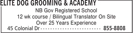 Elite Dog Grooming & Academy (506-855-8808) - Display Ad - NB Gov Registered School 12 wk course / Bilingual Translator On Site Over 25 Years Experience  NB Gov Registered School 12 wk course / Bilingual Translator On Site Over 25 Years Experience