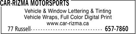 Car-Rizma Motorsports (506-657-7860) - Annonce illustrée - Vehicle & Window Lettering & Tinting Vehicle Wraps, Full Color Digital Print www.car-rizma.ca Vehicle & Window Lettering & Tinting Vehicle Wraps, Full Color Digital Print www.car-rizma.ca