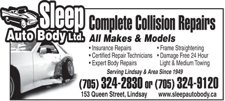 Sleep Auto Body Ltd (705-324-2830) - Display Ad - Complete Collision Repairs All Makes & ModelsAll Makes & Mo Insurance Repairs Frame Straightening Certified Repair Technicians  Damage Free 24 Hour Expert Body Repairs Light & Medium Towing Serving Lindsay & Area Since 1949Serving Lindsay & Area (705) 324-2830 or (705)  or 324-9120 153 Queen Street, Lindsay www.sleepautobody.ca Serving Lindsay & Area Since 1949Serving Lindsay & Area (705) 324-2830 or (705)  or 324-9120 153 Queen Street, Lindsay www.sleepautobody.ca Certified Repair Technicians  Damage Free 24 Hour Expert Body Repairs Light & Medium Towing Complete Collision Repairs All Makes & ModelsAll Makes & Mo Insurance Repairs Frame Straightening