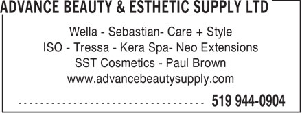 Advance Beauty & Esthetic Supply Ltd (519-944-0904) - Annonce illustrée - Wella - Sebastian- Care + Style ISO - Tressa - Kera Spa- Neo Extensions SST Cosmetics - Paul Brown www.advancebeautysupply.com