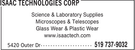 Isaac Technologies Corp (519-737-9032) - Display Ad - Science & Laboratory Supplies Microscopes & Telescopes Glass Wear & Plastic Wear www.isaactech.com Science & Laboratory Supplies Microscopes & Telescopes Glass Wear & Plastic Wear www.isaactech.com