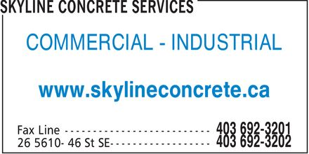 Skyline Concrete Services (403-692-3202) - Display Ad - COMMERCIAL INDUSTRIAL www.skylineconcrete.ca