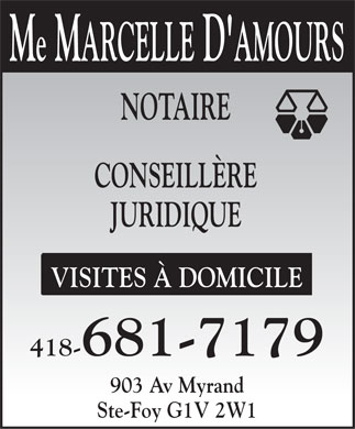 D'Amours Marcelle (418-681-7179) - Annonce illustr&eacute;e - Me MARCELLE D'AMOURS NOTAIRE CONSEILL&Egrave;RE JURIDIQUE VISITES &Agrave; DOMICILE 418-681-7179 903 Av Myrand Ste-Foy G1V 2W1
