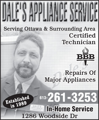 Dale's Appliance Service (613-261-3253) - Display Ad - Serving Ottawa & Surrounding Area Certified Technician Repairs Of Major Appliances 613- Established 261-3253 in 1989 In-Home Service 1286 Woodside Dr
