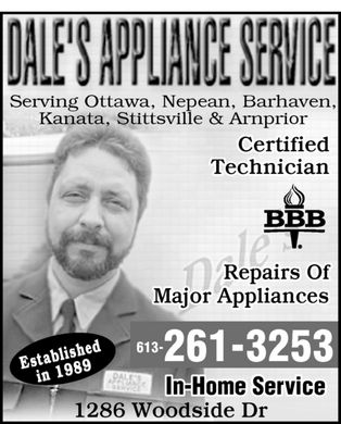 Dale's Appliance Service (613-261-3253) - Annonce illustrée - Serving Ottawa, Nepean, Barhaven, Kanata, Stittsville & Arnprior Certified Technician Repairs Of Major Appliances 613- ed 261-3253 ablish Est 989 in 1 In-Home Service 1286 Woodside Dr