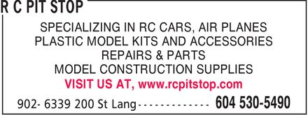 R C Pit Stop (604-530-5490) - Annonce illustrée - SPECIALIZING IN RC CARS, AIR PLANES PLASTIC MODEL KITS AND ACCESSORIES REPAIRS & PARTS MODEL CONSTRUCTION SUPPLIES VISIT US AT, www.rcpitstop.com