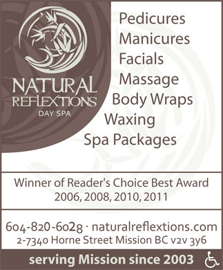 Natural Reflextions Day Spa (604-814-1301) - Display Ad - Pedicures Manicures Facials Massage Body Wraps Waxing Spa Packages Winner of Reader's Choice Best Award 2006, 2008, 2010, 2011 serving Mission since 2003