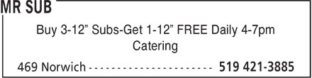 Mr Sub (519-421-3885) - Annonce illustrée - Buy 3-12  Subs-Get 1-12  FREE Daily 4-7pm Catering  Buy 3-12  Subs-Get 1-12  FREE Daily 4-7pm Catering