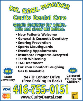 Curity Dental Care (416-755-0151) - Annonce illustrée - Curity Dental Care Gentle dentistry for adults, kids and great big babies. New Patients Welcome General & Cosmetic Dentistry Snoring Prevention Sports Mouthguards Evening Appointments Insurance Programs Accepted Teeth Whitening TMJ Treatment For Your Comfort Laughing NEW Gas Is Available NEW Coloured Tooth 947 O Connor Drive Fillings For Jewellery (Free Parking In Back) Children www.CurityDental.com