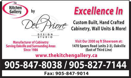 Kitchen Gallery The (905-847-8038) - Annonce illustr&eacute;e - by Excellence In Custom Built, Hand Crafted Cabinetry, Wall Units &amp; More! Visit Our 2000 sq ft Showroom at: Manufacturer of Cabinetry 1470 Speers Road (units 2-3), Oakville Serving Oakville and Surrounding Areas Since 1986 (East of Third Line) www.thekitchengallery.ca 905-847-8038 / 905-827-7144 Fax: 905-847-9014