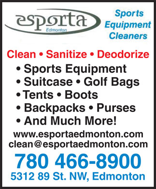 Esporta Edmonton (780-466-8900) - Display Ad - Clean   Sanitize   Deodorize Sports Equipment Suitcase   Golf Bags Tents   Boots Backpacks   Purses And Much More! www.esportaedmonton.com 780 466-8900 5312 89 St. NW, Edmonton