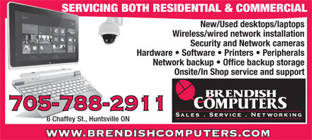 Brendish Computers (705-788-2911) - Display Ad - SERVICING BOTH RESIDENTIAL & COMMERCIALSERVICIN New/Used desktops/laptops Wireless/wired network installation Security and Network cameras Hardware   Software   Printers   Peripherals Network backup   Office backup storage Onsite/In Shop service and support 705-788-2911 6 Chaffey St., Huntsville ON www.brendishcomputers.com