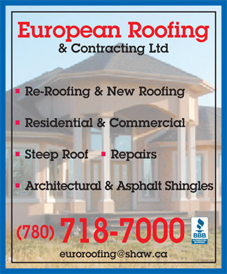 European Roofing &amp; Contracting Ltd (780-718-7000) - Display Ad - European Roofing &amp; Contracting Ltd Re-Roofing &amp; New Roofing Residential &amp; Commercial Steep Roof     Repairs Architectural &amp; Asphalt Shingles (780) 718-7000 euroroofing@shaw.ca