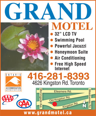 Grand Motel (416-281-8393) - Annonce illustr&eacute;e - MOTEL Swimming Pool Powerful Jacuzzi Honeymoon Suite Air Conditioning Free High Speed Internet 416-281-8393 4626 Kingston Rd. Toronto Morningside Ave. Meadowvale Rd.Old Kingston Rd.Kingston Rd. Ellesmere Rd. www.grandmotel.ca 32  LCD TV Powerful Jacuzzi Honeymoon Suite Air Conditioning Free High Speed Internet 416-281-8393 4626 Kingston Rd. Toronto Morningside Ave. Meadowvale Rd.Old Kingston Rd.Kingston Rd. Ellesmere Rd. www.grandmotel.ca 32  LCD TV Swimming Pool MOTEL