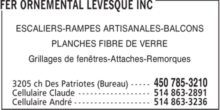 Fer Ornemental Lévesque Inc (450-785-3210) - Annonce illustrée - ESCALIERS-RAMPES ARTISANALES-BALCONS PLANCHES FIBRE DE VERRE Grillages de fenêtres-Attaches-Remorques  ESCALIERS-RAMPES ARTISANALES-BALCONS PLANCHES FIBRE DE VERRE Grillages de fenêtres-Attaches-Remorques
