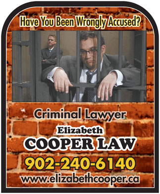 Cooper Elizabeth (902-240-6140) - Annonce illustrée - Have You Been Wrongly Accused? Criminal LawyerCriminal Lawyer 902-240-6140 www.eIizabethcooper.ca