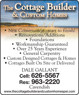 The Cottage Builder &amp; Custom Homes (902-626-5567) - Annonce illustr&eacute;e - Custom Designed Cottages &amp; Homes Cottages Built On Site or Delivered www.thecottagebuilderandcustomhomespei.com Custom Designed Cottages &amp; Homes Cottages Built On Site or Delivered www.thecottagebuilderandcustomhomespei.com