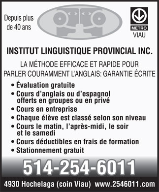 Institut Linguistique Provincial Inc (514-254-6011) - Display Ad - 514-254-6011 4930 Hochelaga (coin Viau)  www.2546011.com