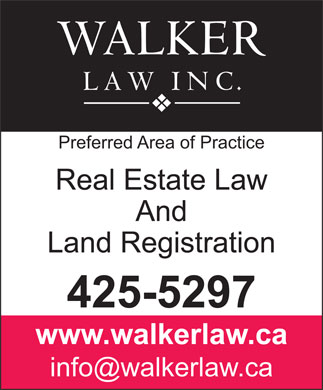 Walker Law Inc (902-425-5297) - Annonce illustrée - Preferred Area of Practice Real Estate Law And Land Registration 425-5297 www.walkerlaw.ca info@walkerlaw.ca