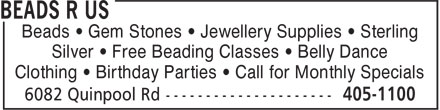 Beads R Us (902-405-1100) - Display Ad - Silver • Free Beading Classes • Belly Dance Clothing • Birthday Parties • Call for Monthly Specials Beads • Gem Stones • Jewellery Supplies • Sterling