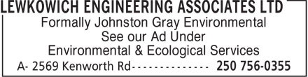 Lewkowich Engineering Associates Ltd (250-756-0355) - Annonce illustrée - Formally Johnston Gray Environmental See our Ad Under Environmental & Ecological Services