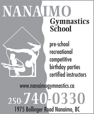 Nanaimo Gymnastics School (250-740-0330) - Annonce illustrée - NANAIMO Gymnastics School pre-school recreational competitive birthday parties certified instructors www.nanaimogymnastics.ca 250-740-0330 1975 Bollinger Road Nanaimo, BC