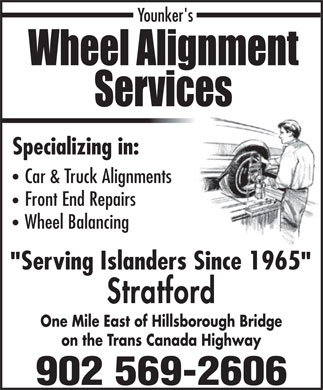 Wheel Alignment Service (902-569-2606) - Annonce illustrée - Specializing in: Car & Truck Alignments Front End Repairs Wheel Balancing Serving Islanders Since 1965 Stratford One Mile East of Hillsborough Bridge on the Trans Canada Highway 902 569-2606