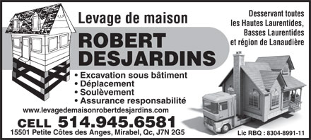 Levage de maison robert desjardins 514 945 6581 for Assurance desjardins maison