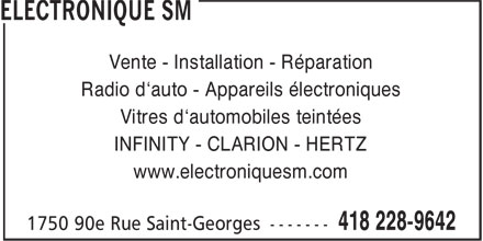 Electronique SM (418-228-9642) - Annonce illustr&eacute;e - Vente - Installation - R&eacute;paration Radio d&lsquo;auto - Appareils &eacute;lectroniques Vitres d&lsquo;automobiles teint&eacute;es INFINITY - CLARION - HERTZ www.electroniquesm.com