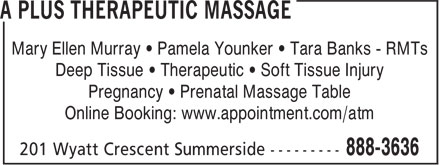 A Plus Therapeutic Massage (902-888-3636) - Annonce illustrée - Mary Ellen Murray • Pamela Younker • Tara Banks - RMTs Deep Tissue • Therapeutic • Soft Tissue Injury Pregnancy • Prenatal Massage Table Online Booking: www.appointment.com/atm