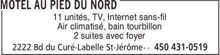 Motel Au Pied Du Nord (450-431-0519) - Display Ad - 11 unités, TV, Internet sans-fil Air climatisé, bain tourbillon 2 suites avec foyer