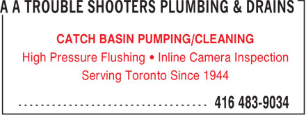 A A Trouble Shooters Plumbing & Drains (416-483-9034) - Annonce illustrée - CATCH BASIN PUMPING/CLEANING High Pressure Flushing • Inline Camera Inspection Serving Toronto Since 1944  CATCH BASIN PUMPING/CLEANING High Pressure Flushing • Inline Camera Inspection Serving Toronto Since 1944  CATCH BASIN PUMPING/CLEANING High Pressure Flushing • Inline Camera Inspection Serving Toronto Since 1944  CATCH BASIN PUMPING/CLEANING High Pressure Flushing • Inline Camera Inspection Serving Toronto Since 1944