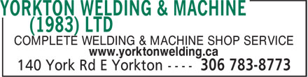 Yorkton Welding & Machine (1983) Ltd (306-783-8773) - Annonce illustrée - COMPLETE WELDING & MACHINE SHOP SERVICE www.yorktonwelding.ca