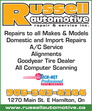 Russell Automotive Repair (905-543-4244) - Annonce illustr&eacute;e - 905-543-4244 1270 Main St. E Hamilton, On www.russellautomotive.ca ussell automotive repair &amp; service inc. Repairs to all Makes &amp; Models Domestic and Import Repairs A/C Service Alignments Goodyear Tire Dealer All Computer Scanning
