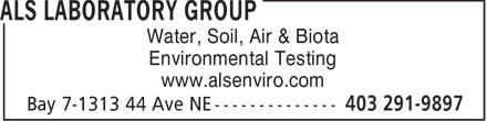 ALS Laboratory Group (403-291-9897) - Display Ad - Water, Soil, Air & Biota Environmental Testing www.alsenviro.com  Water, Soil, Air & Biota Environmental Testing www.alsenviro.com