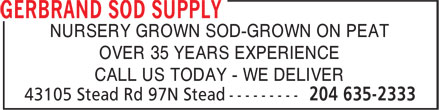 Gerbrand Sod Supply (204-635-2333) - Annonce illustrée - NURSERY GROWN SOD-GROWN ON PEAT OVER 35 YEARS EXPERIENCE CALL US TODAY - WE DELIVER NURSERY GROWN SOD-GROWN ON PEAT OVER 35 YEARS EXPERIENCE CALL US TODAY - WE DELIVER