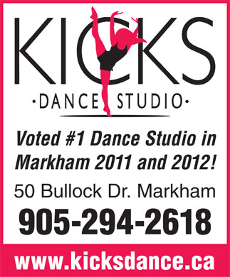 Kicks Dance Studio (905-294-2618) - Display Ad - Voted #1 Dance Studio in Markham 2011 and 2012! 50 Bullock Dr. Markham 905-294-2618 www.kicksdance.ca