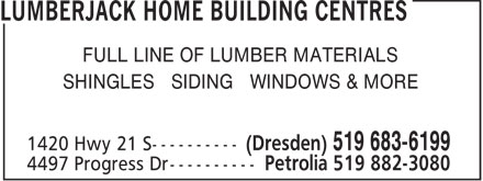 LUMBERJACK HOME BUILDING CENTRES (519-882-3080) - Display Ad - FULL LINE OF LUMBER MATERIALS SHINGLES SIDING WINDOWS & MORE FULL LINE OF LUMBER MATERIALS SHINGLES SIDING WINDOWS & MORE FULL LINE OF LUMBER MATERIALS SHINGLES SIDING WINDOWS & MORE FULL LINE OF LUMBER MATERIALS SHINGLES SIDING WINDOWS & MORE