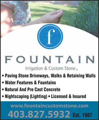 Fountain Irrigation (403-827-5932) - Annonce illustr&eacute;e - Paving Stone Driveways, Walks &amp; Retaining Walls Water Features &amp; Fountains Natural And Pre Cast Concrete Nightscaping (Lighting)   Licensed &amp; Insured www.fountaincustomstone.com Est. 1987 403.827.5932