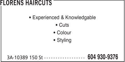 Florens Haircuts (604-930-9376) - Display Ad - • Experienced & Knowledgable • Cuts • Colour • Styling