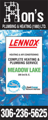 Ron's Plumbing & Heating (1980 ) Ltd (306-236-5625) - Display Ad - PLUMBING & HEATING (1980) LTD. HEATING & AIR CONDITIONING COMPLETE HEATING & PLUMBING SERVICE MEADOW LAKE 209 3rd St. E.