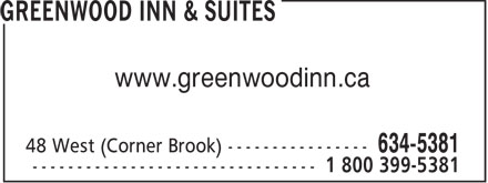 Greenwood Inn & Suites (709-634-5381) - Display Ad - www.greenwoodinn.ca