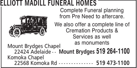 Elliott Madill Funeral Homes (519-264-1100) - Annonce illustrée - Complete Funeral planning from Pre Need to aftercare. We also offer a complete line of Cremation Products & Services as well as monuments