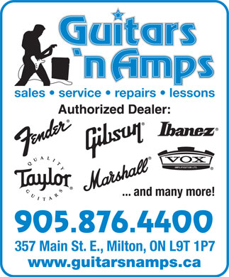 Guitars'N Amps (905-876-4400) - Annonce illustrée - sales   service   repairs   lessons ... and many more! 905.876.4400 357 Main St. E., Milton, ON L9T 1P7 www.guitarsnamps.ca