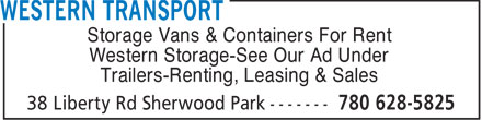 Western Transport (780-628-5825) - Annonce illustrée - Storage Vans & Containers For Rent Western Storage-See Our Ad Under Trailers-Renting, Leasing & Sales  Storage Vans & Containers For Rent Western Storage-See Our Ad Under Trailers-Renting, Leasing & Sales