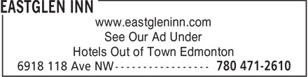 Eastglen Inn (780-471-2610) - Annonce illustrée - www.eastgleninn.com See Our Ad Under Hotels Out of Town Edmonton  www.eastgleninn.com See Our Ad Under Hotels Out of Town Edmonton