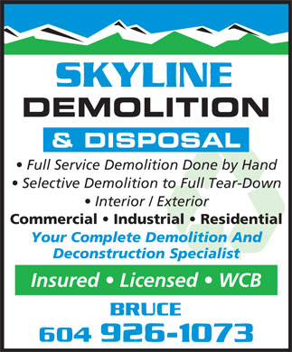 Skyline Demolition (604-926-1073) - Annonce illustrée - DEMOLITION & DISPOSAL Full Service Demolition Done by Hand Selective Demolition to Full Tear-Down Interior / Exterior Commercial   Industrial   Residential Your Complete Demolition And Deconstruction Specialist Insured   Licensed   WCB