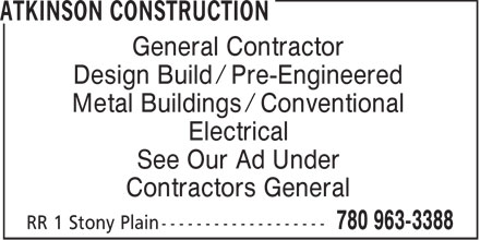 Atkinson Construction (780-963-3388) - Display Ad - General Contractor Design Build / Pre-Engineered Metal Buildings / Conventional Electrical See Our Ad Under Contractors General  General Contractor Design Build / Pre-Engineered Metal Buildings / Conventional Electrical See Our Ad Under Contractors General